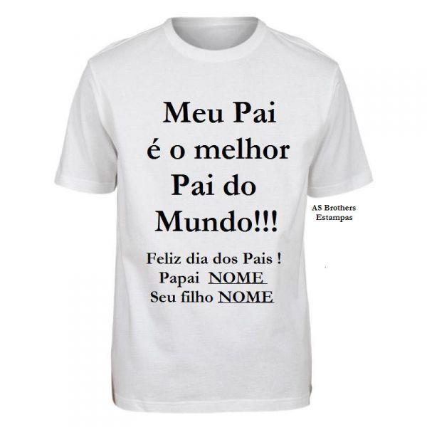 Camisa Dia Dos Pais Personalizada Loja As Brothers Estamparia